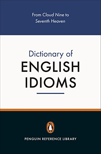 The Penguin Dictionary of English Idioms (4,000+ Idioms) (Penguin Reference Books) from Penguin