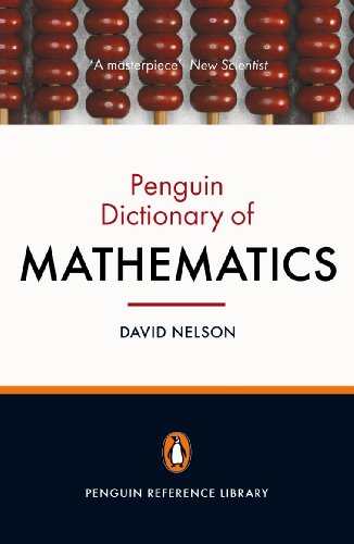 The Penguin Dictionary of Mathematics: Fourth edition (Penguin Reference Library) from Penguin