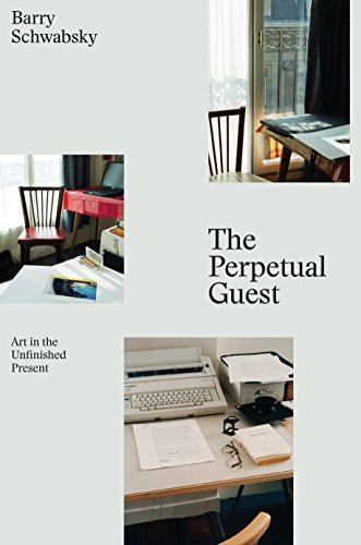 The Perpetual Guest: Art in the Unfinished Present from Verso Books