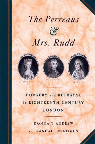 The Perreaus and Mrs. Rudd: Forgery and Betrayal in Eighteenth-Century London from University of California Press