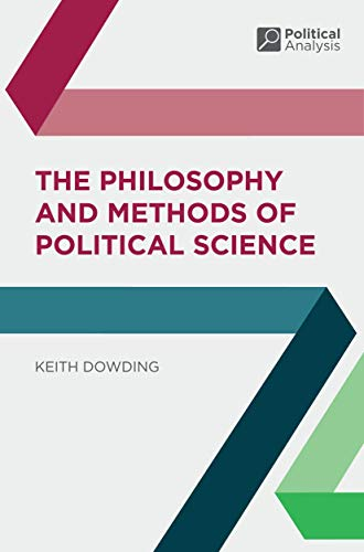 The Philosophy and Methods of Political Science (Political Analysis) from Palgrave