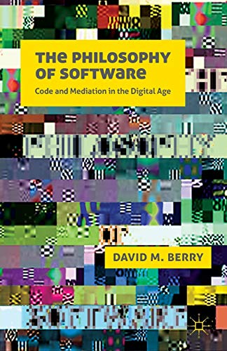 The Philosophy of Software: Code and Mediation in the Digital Age from AIAA