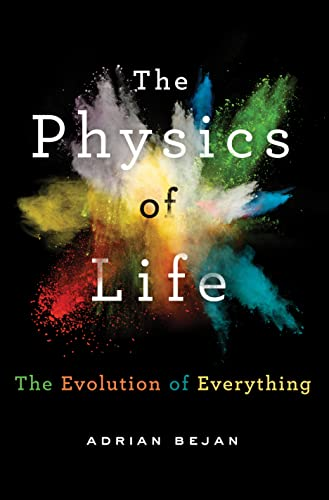 The Physics of Life: The Evolution of Everything from St. Martin's Press