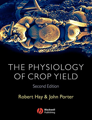 The Physiology of Crop Yield from Wiley-Blackwell