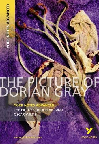 The Picture of Dorian Gray: York Notes Advanced from Longman