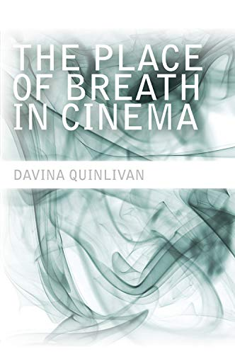 The Place of Breath in Cinema from Edinburgh University Press