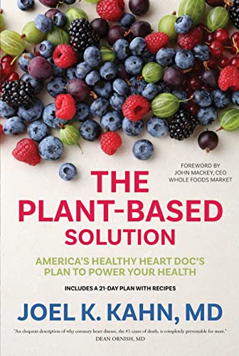 The Plant-Based Solution: America's Healthy Heart Doc's Plan to Power Your Health from Sounds True Inc