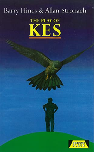 The Play Of Kes (Heinemann Plays For 14-16+) from Brand: Heinemann