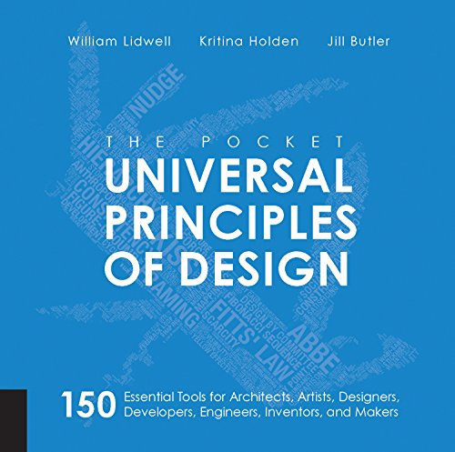 The Pocket Universal Principles of Design: 150 Essential Tools for Architects, Artists, Designers, Developers, Engineers, Inventors, and Makers from Rockport Publishers