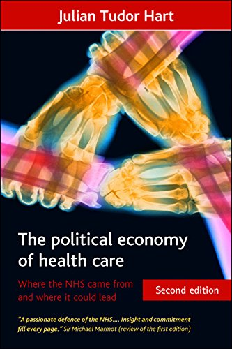 The Political Economy of Health Care: Where the NHS Came from and Where it Could Lead (Health & Society Series) from Policy Press