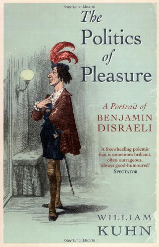 The Politics of Pleasure: A Portrait of Benjamin Disraeli from Simon & Schuster UK