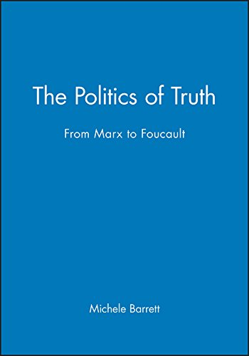 The Politics of Truth: From Marx to Foucault from Polity Press