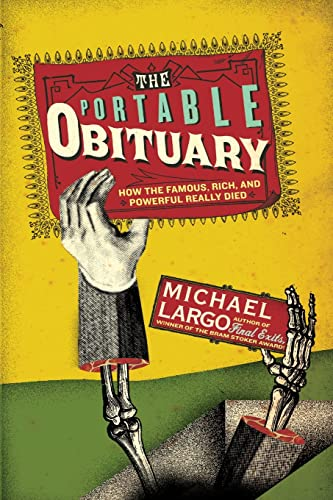 The Portable Obituary: How the Famous, Rich, and Powerful Really Died from HarperCollins