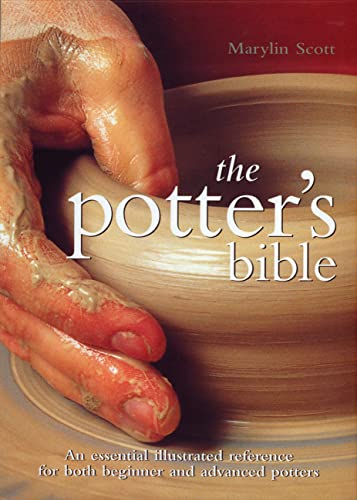 The Potter's Bible: An Essential Illustrated Reference for Both Beginner and Advanced Potters (Artist/Craft Bible) from Chartwell Books