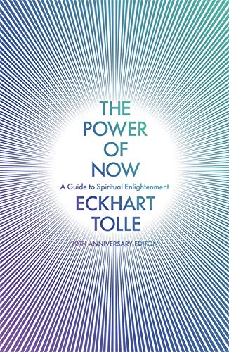 The Power of Now: A Guide to Spiritual Enlightenment: A Guide to Spiritual Enlightenment (20th Anniversary Edition) from Hodder Paperbacks
