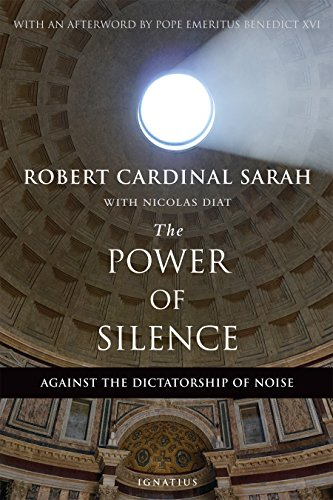 The Power of Silence: Against the Dictatorship of Noise from Ignatius Press