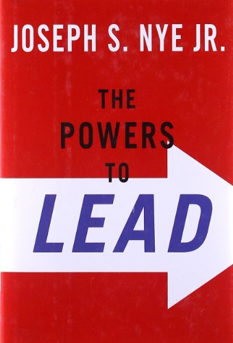 The Powers to Lead: Soft, Hard, and Smart from OUP USA