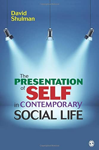 The Presentation of Self in Contemporary Social Life from SAGE Publications, Inc