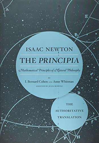 The Principia: The Authoritative Translation: Mathematical Principles of Natural Philosophy from University of California Press