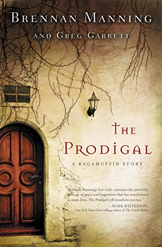 The Prodigal: A Ragamuffin Story from Zondervan