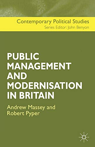 The Public Management and Modernisation in Britain (Contemporary Political Studies) from Palgrave