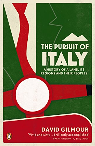 The Pursuit of Italy: A History of a Land, its Regions and their Peoples from Penguin