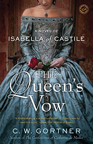 The Queen's Vow: A Novel of Isabella of Castile from Ballantine Books