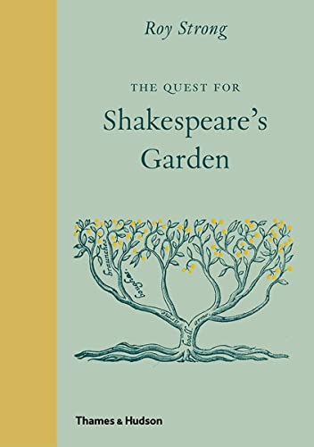 The Quest for Shakespeare's Garden from Thames & Hudson