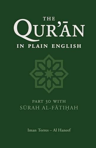 The Qur'an in Plain English: Part 30 With Surah Al-Fatihah: A Simple Translation for Children and Young People: Surahs 78-114 and Surah Al-Fatihah Pt.30 from The Islamic Foundation