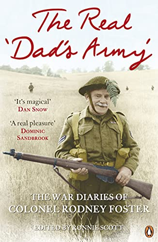 The Real 'Dad's Army': The War Diaries of Col. Rodney Foster from Viking