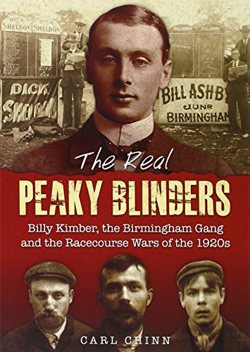 The Real Peaky Blinders: Billy Kimber, the Birmingham Gang and the Racecourse Wars of the 1920s from Brewin Books