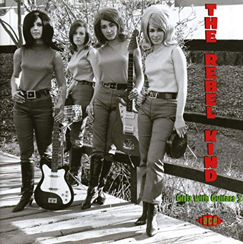 The Rebel Kind ~ Girls With Guitars 3 from ACE