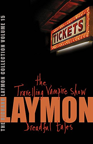 "The Richard Laymon Collection Volume 15: The Travelling Vampire Show & Dreadful Tales: ""The Travelling Vampire Show"" AND ""Dreadful Tales"" v. 15 from Headline"