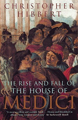 The Rise and Fall of the House of Medici from Penguin