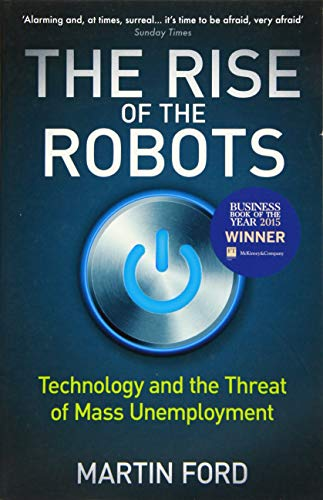 The Rise of the Robots: Technology and the Threat of Mass Unemployment from Oneworld Publications