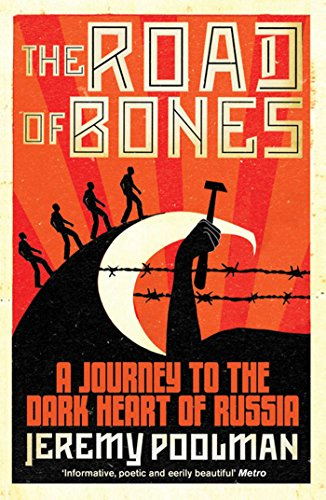 The Road of Bones: A Journey to the Dark Heart of Russia from Simon & Schuster UK