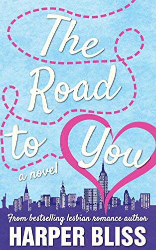 The Road to You: A Lesbian Romance Novel from Ladylit Publishing