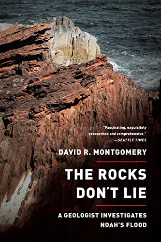 The Rocks Don't Lie: A Geologist Investigates Noah's Flood from W. W. Norton & Co.