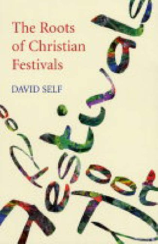 The Roots of Christian Festivals from SPCK Publishing
