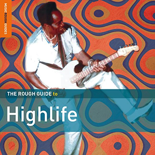 The Rough Guide to Highlife from World Music Network