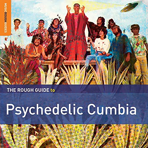 The Rough Guide to Psychedelic Cumbia from Proper Music Brand Code