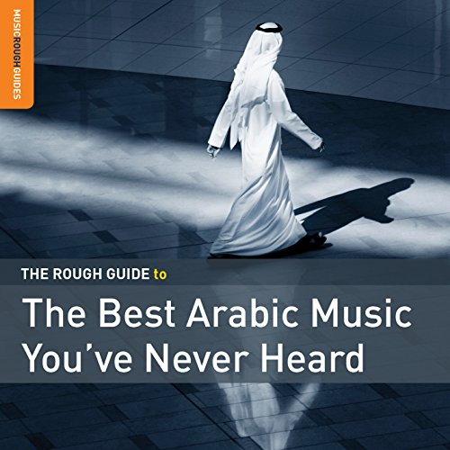 The Rough Guide to the Best Arabic Music You've Never Heard from ROUGH GUIDE