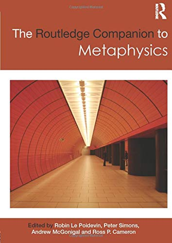 The Routledge Companion to Metaphysics (Routledge Philosophy Companions) from Routledge
