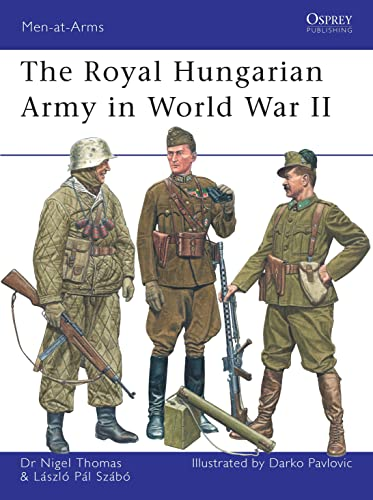The Royal Hungarian Army in World War II (Men-at-Arms) from Osprey Publishing