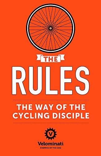 The Rules: The Way of the Cycling Disciple from Other