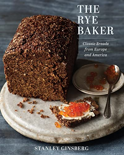 The Rye Baker: Classic Breads from Europe and America from W. W. Norton & Company