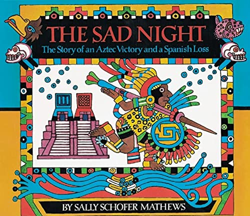 The Sad Night: The Story of an Aztec Victory and a Spanish Loss from Houghton Mifflin (Trade)