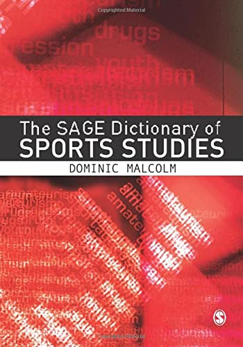 The Sage Dictionary of Sports Studies from Sage Publications Ltd