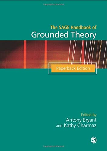 The Sage Handbook of Grounded Theory: Paperback Edition (Sage Handbooks) from Sage Publications Ltd