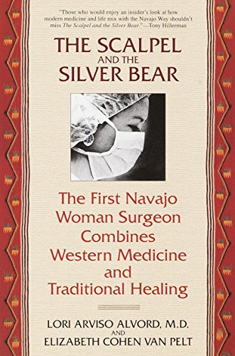 The Scalpel and the Silver Bear: The First Navajo Woman Surgeon Combines Western Medicine and Traditional Healing from Bantam